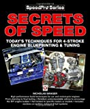Secrets of Speed: Today's Techniques for 4-stroke Engine Blueprinting and Tuning (Speedpro (Veloce))