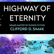 Highway of Eternity Audiobook by Clifford Simak Narrated by Peter Berkrot