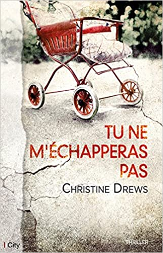 Tu ne m'échapperas pas - Christine Drews