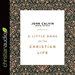 A Little Book on the Christian Life Audiobook