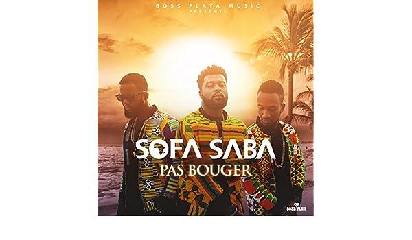 SABA TÉLÉCHARGER MP3 SOFA PAS BOUGER