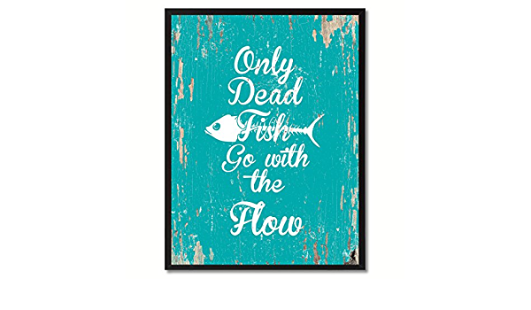 Spotcolorart Only Dead Fish Go With The Flow Canvas Print 13 X 17 Aqua Posters Prints