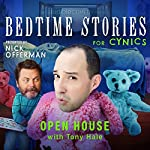 Ep. 10: Open House With Tony Hale (Bedtime Stories for Cynics) | Nick Offerman,Tony Hale,Gretchen Enders