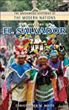 The History of el Salvador, Christopher M. White, 0313349282