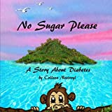 No Sugar Please, Colleen Nestroyl, 1480290823