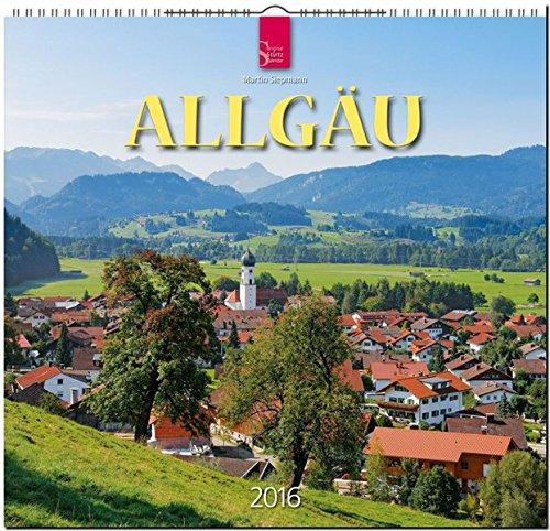 Allgäu 2016: Original Stürtz-Kalender - Mittelformat-Kalender 33 x 31 cm [Spiralbindung]