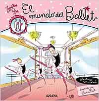 El mundo del ballet Libros Para Jóvenes - Libros De