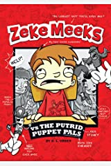 Zeke Meeks vs the Putrid Puppet Pals Kindle Edition