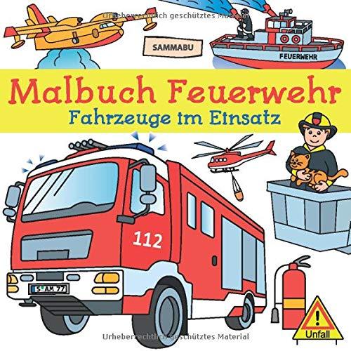 Malbuch Feuerwehr  Fahrzeuge Im Einsatz Zum Ausmalen Kritzeln Und Entdecken
