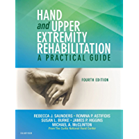 Hand and Upper Extremity Rehabilitation - E-Book: A Practical Guide (English Edition)