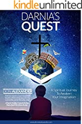 Darnia's Quest: A Spiritual Journey To Awaken Your Imagination (Darnia Series Book 1)