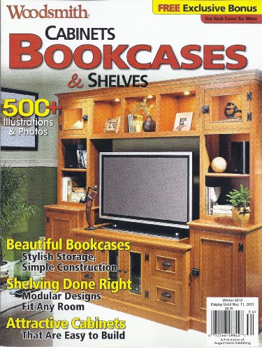 Cabinets Bookcases & Shelves Magazine (Winter 2013 (Woodsmith Special))
