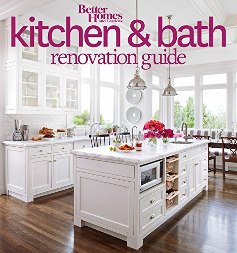 - Better Homes and Gardens Kitchen and Bath Renovation Guide (Better Homes and Gardens Home)