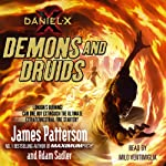 Daniel X: Demons and Druids | James Patterson