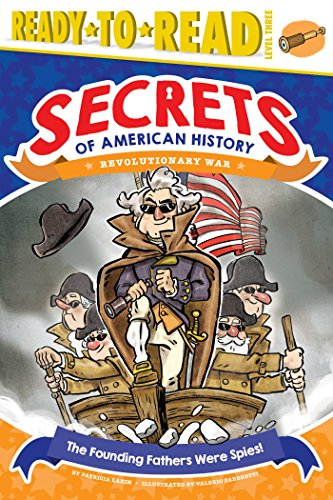 (The Founding Fathers Were Spies!: Revolutionary War (Secrets of American)
