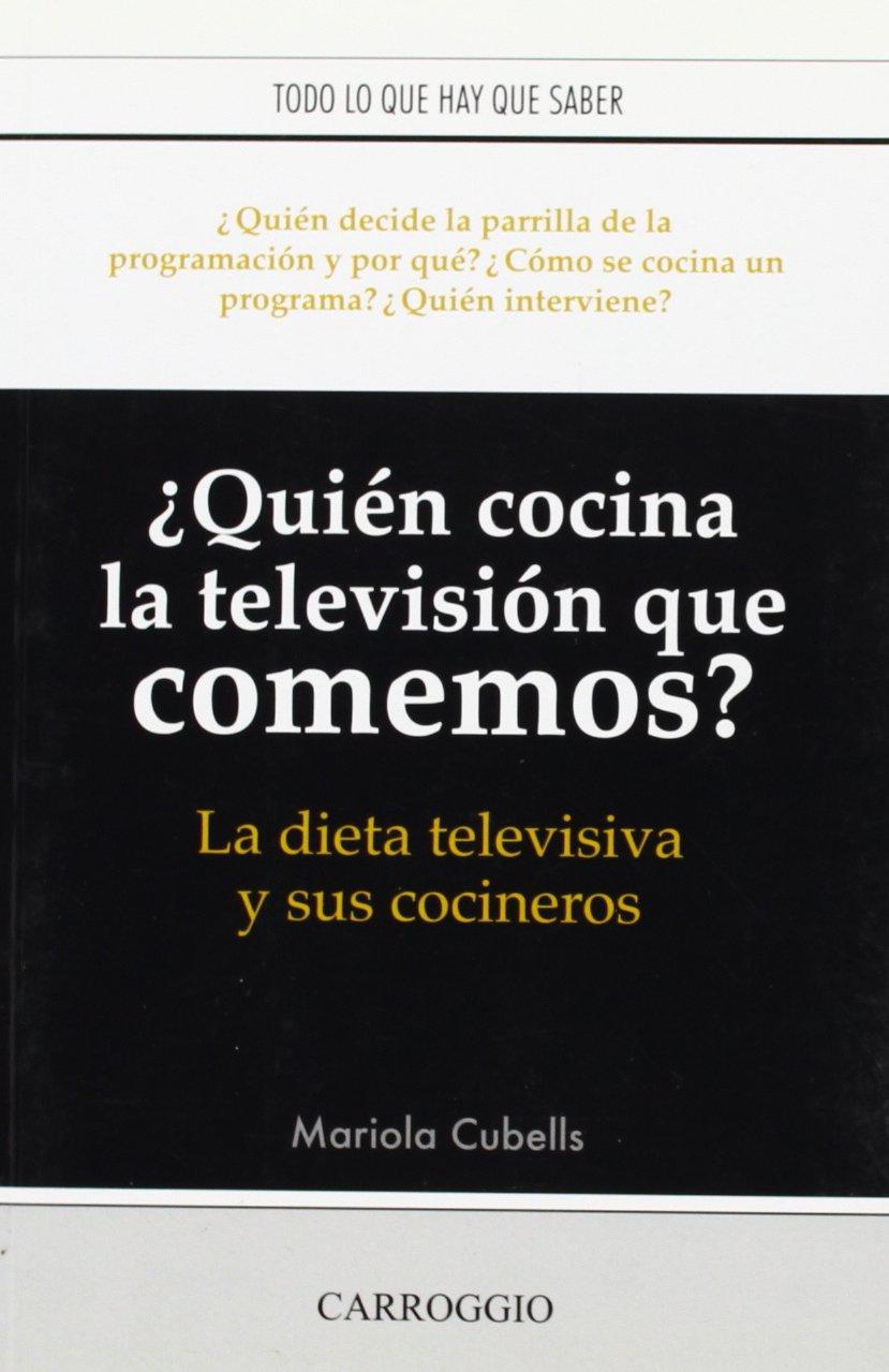QUIEN COCINA LA TELEVISION QUE COMEMOS? (R): 9788472549883 ...