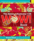 The Adobe Illustrator CS6 WOW! Book, Sharon Steuer, 032184176X