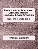 Profiles of Academic Library Inter-Library Loan Efforts