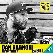 Kyan Khojandi (Dan Gagnon Gratuitement - Saison 1, 11) Magazine Audio Auteur(s) : Dan Gagnon Narrateur(s) : Dan Gagnon, Kyan Khojandi