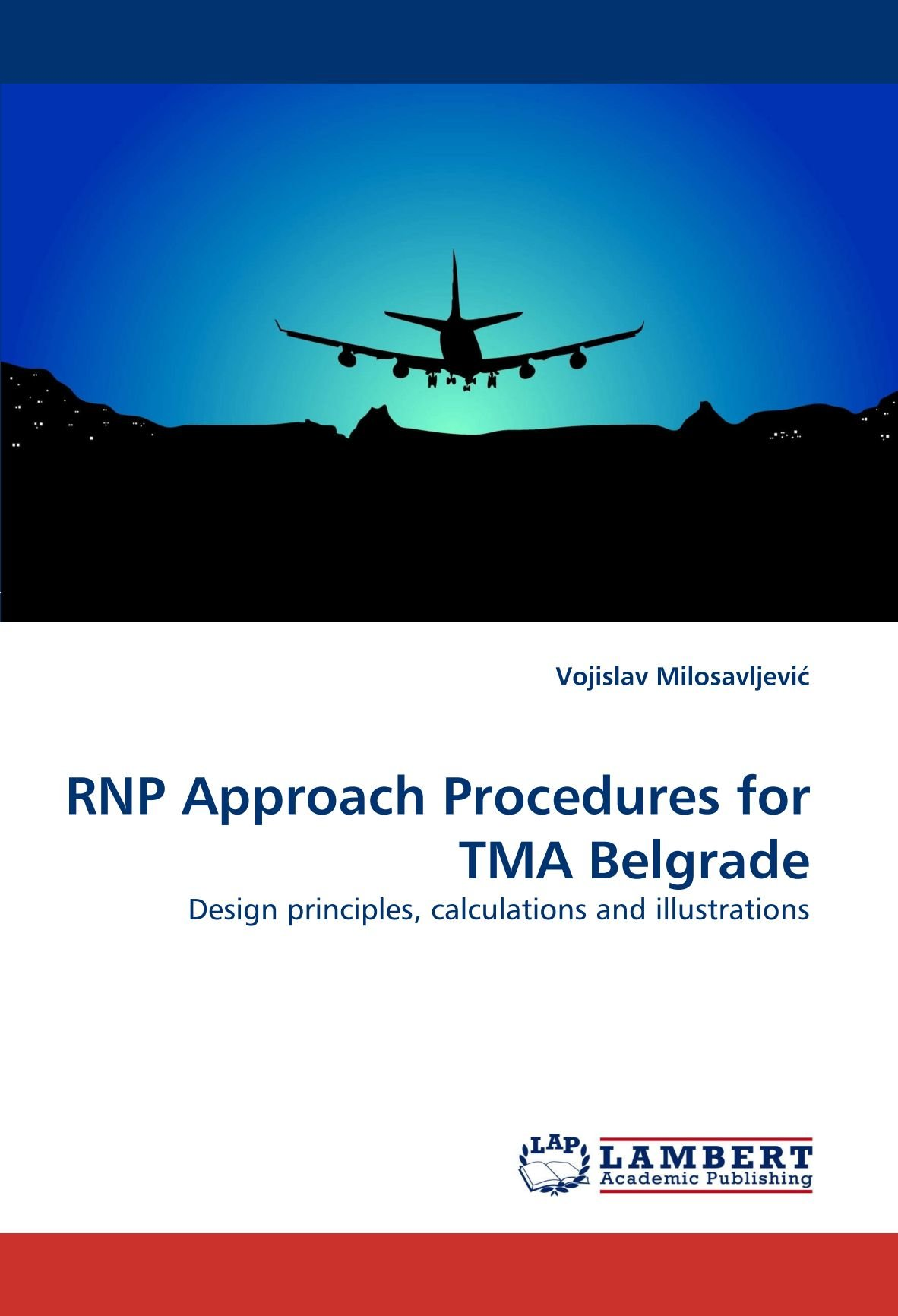 Download RNP Approach Procedures for TMA Belgrade: Design principles, calculations and illustrations pdf