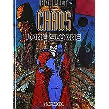 LONE SLOANE T04 : CHAOS LE RETOUR DE LONE SLOANE