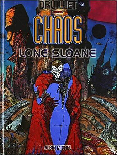 En ligne téléchargement gratuit Lone Sloane, tome 4 : Chaos pdf ebook