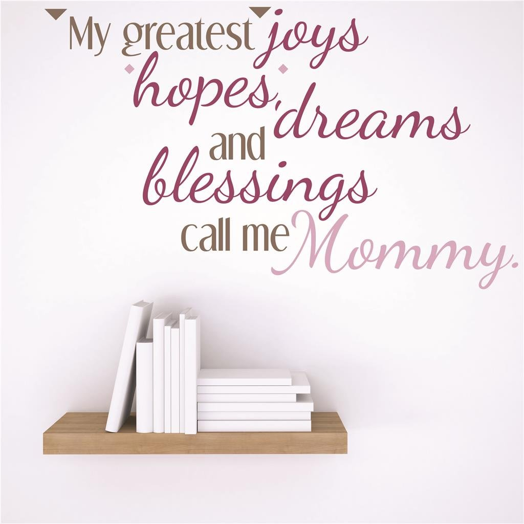 My Greatest Joys Hopes Dreams and Blessings Call Me Mommy Quote 15 x 15 Design with Vinyl RAD 40 2 Decor Wall Decal Sticker