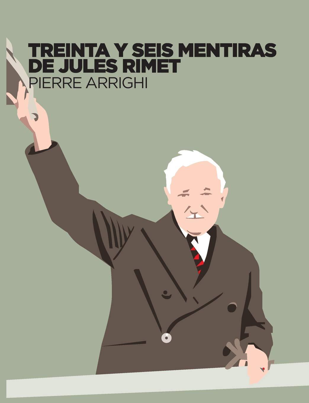 Treinta y seis mentiras de Jules Rimet (La otra historia del fútbol) por Pierre Arrighi