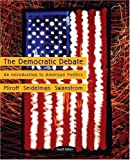 The Democratic Debate : An Introduction to American Politics, Miroff, Bruce and Seidelman, Raymond, 061873029X