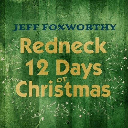 Redneck 12 Day Christmas (Redneck 12 Days Of Christmas)