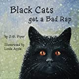 Black Cats Get a Bad Rap, J. Piper, 1496039637