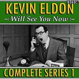Kevin Eldon Will See You Now: The Complete Series 1 Audiobook