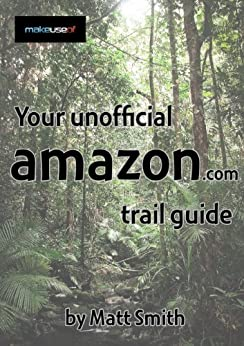 Your Unofficial Amazon Trail Guide by [Smith, Matt]