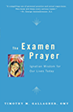The Examen Prayer: Ignatian Wisdom for Our LivesToday