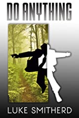 Do Anything - A Mysterious Science Fiction Tale Kindle Edition
