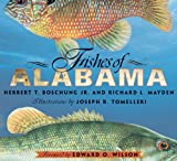 Fishes of Alabama, Herbert T. Boschung and Richard L. Mayden, 158834004X