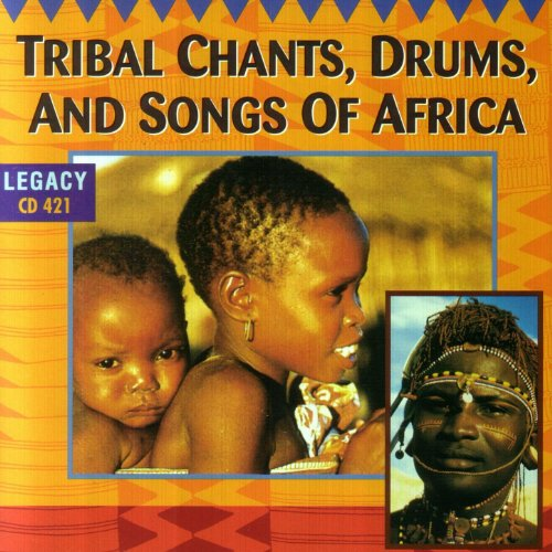Tribal Chants, Drums, and Songs of Africa