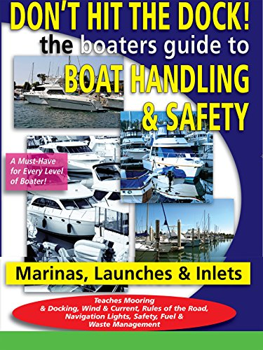 Don't Hit the Dock The Boaters Guide to Boat Handling & Safety (Mooring Buoys)