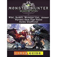 Monster Hunter World, Wiki, Reddit, Monster List, Armor, Wyvern Gem, Tips, Game Guide Unofficial (English Edition)