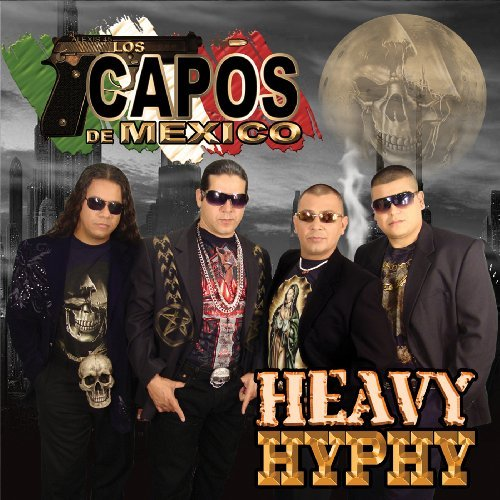Heavy Hyphy by Capos De Mexico (2009-11-10) ()