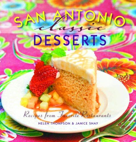 San Antonio Classic Desserts by Helen Thompson, Janice Shay