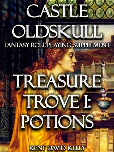 CASTLE OLDSKULL ~ TT1: Treasure Trove 1: The Book of Potions (Castle Oldskull Fantasy Role-Playing Game Supplements 5) - Tt1 Series
