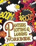 Pantsers Plotting & Planning Workbook 42 (Pantsers Plotting & Planning Workbooks) (Volume 42)