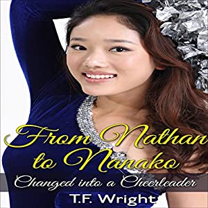 From Nathan to Nanako: Changed into a Cheerleader Audiobook