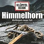 Himmelhorn (Kommissar Kluftinger 9) | Volker Klüpfel,Michael Kobr