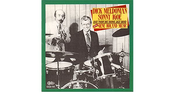 Dick Meldonian, Sonny Igoe and Their Big Swing Jazz Band Play Gene Roland Music de Dick Meldonian & Sonny Igoe en Amazon Music - Amazon.es