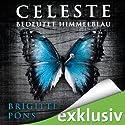 Celeste bedeutet Himmelblau (Frank Liebknecht 1) Hörbuch von Brigitte Pons Gesprochen von: Martin L. Schäfer