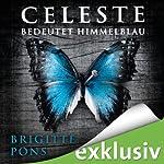 Celeste bedeutet Himmelblau (Frank Liebknecht 1)   Brigitte Pons