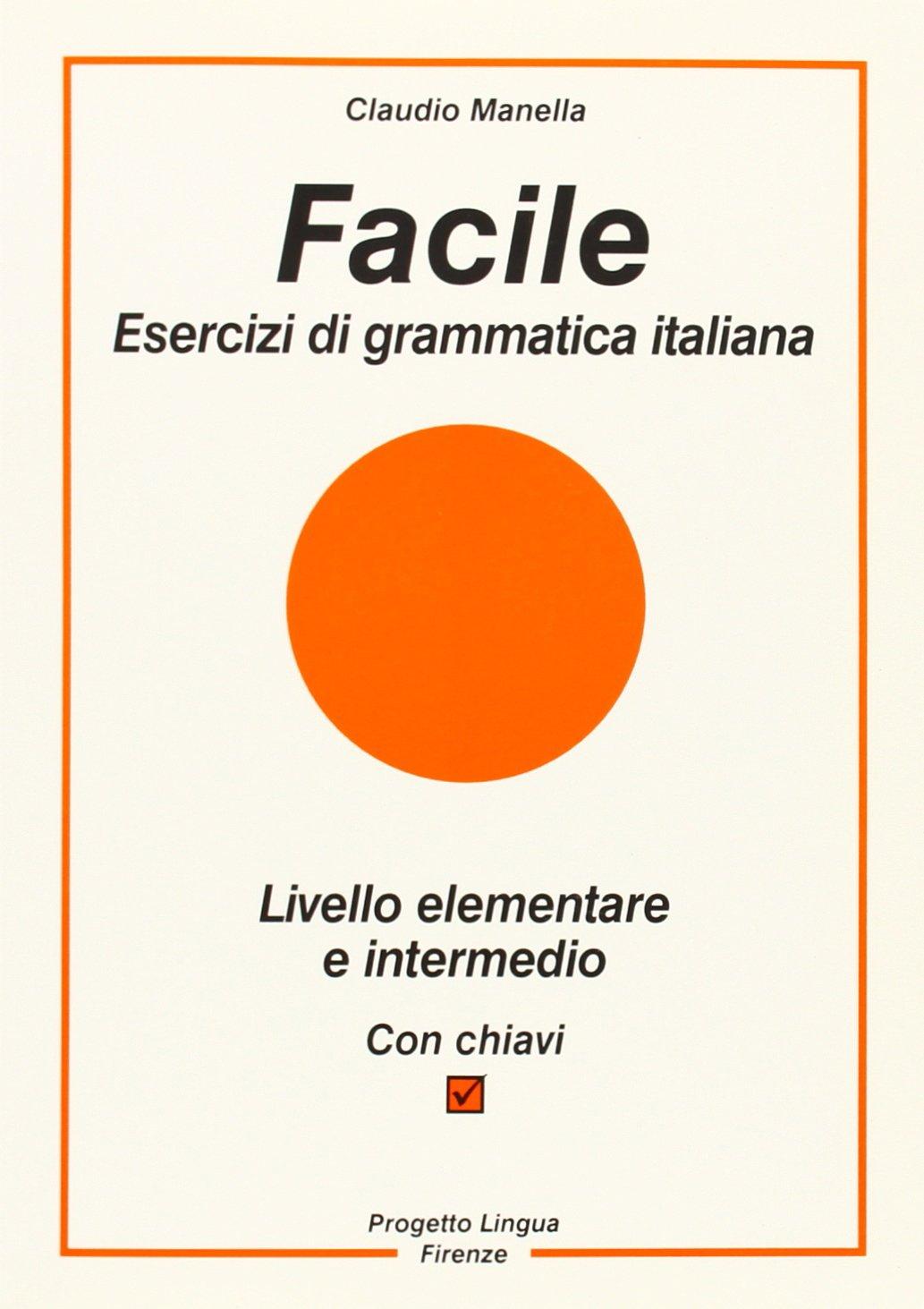 Facile. Esercizi di grammatica italiana