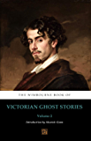 The Wimbourne Book of Victorian Ghost Stories (Annotated): Volume 2